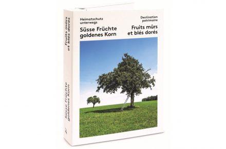 """Der Wanderführer """"Heimatschutz unterwegs 2 – Süsse Früchte, goldenes Korn""""."""