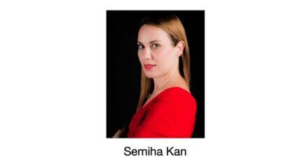 Semiha Kan.